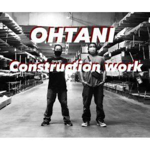 OHTANI Construction Work<br>